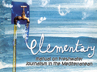 Elementary manual on freshwater journalism in the Mediterranean, GWP-MED & MIO-ECSDE, 2003
