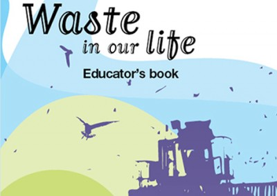 Waste in our life. Educator's book, MIO-ECSDE, Athens, 2007