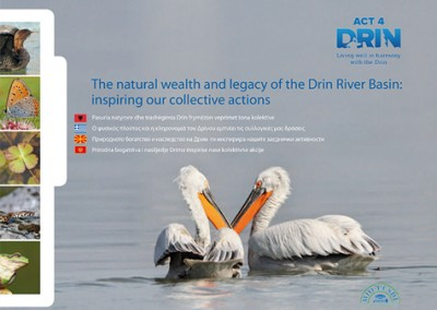 The natural wealth and legacy of the Drin River Basin: inspiring our collective actions, MIO-ECSDE, 2015