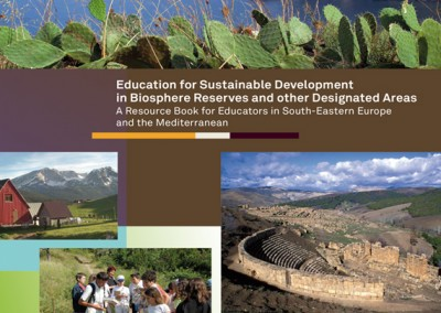 Education for Sustainable Development (ESD) in Biospheres Reserves and other Designated Areas: A Resource Book for Educators in South-Eastern Europe and the Mediterranean, UNESCO & MIO-ECSDE, 2013