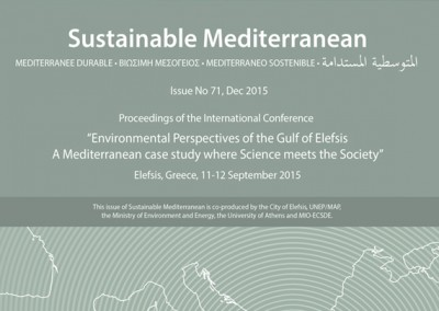 "Proceedings of the International Conference on ""Environmental Perspectives of the Gulf of Elefsis: A Mediterranean case study where Science meets the Society"". Sustainable Mediterranean, Issue No 71, Dec 2015"