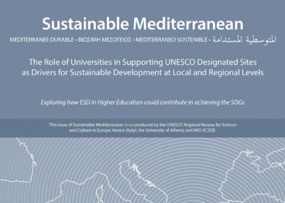 The Role of Universities in Supporting UNESCO Designated Sites as Drivers for Sustainable Development at Local and Regional Levels. Sustainable Mediterranean, Issue No 72, February 2016