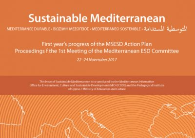 First year's progress of the MSESD Action Plan. Proceedings οf the 1st Meeting of the Mediterranean ESD Committee. Sustainable Mediterranean, Issue No 74, Oct 2018