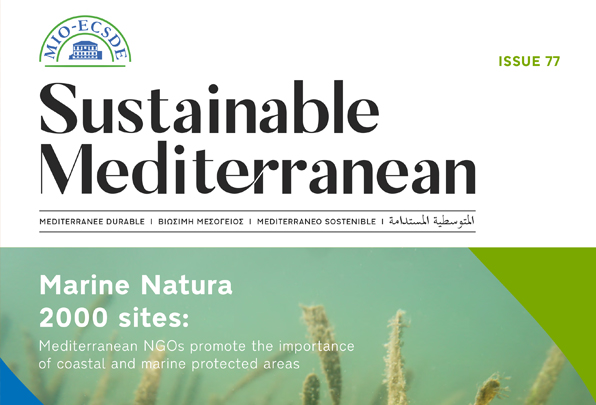 Mediterranean NGOs promote the importance of coastal and marine protected areas Sustainable Mediterranean. Issue No 77